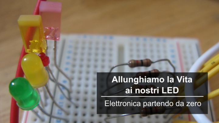 Allunghiamo la vita ai nostri LED